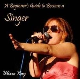 A Beginner's Guide to Become a Singer