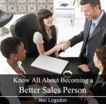 Know All About Becoming a Better Sales Person