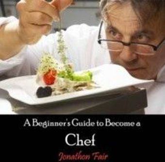 A Beginner's Guide to Become a Chef