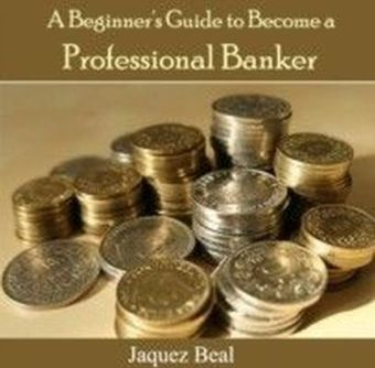 A Beginner's Guide to Become a Professional Banker