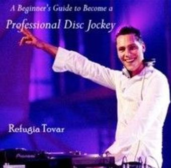 A Beginner's Guide to Become a Professional Disc Jockey