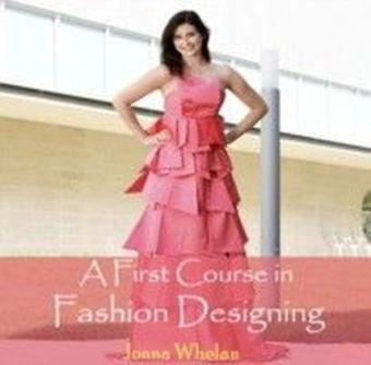 A First Course in Fashion Designing