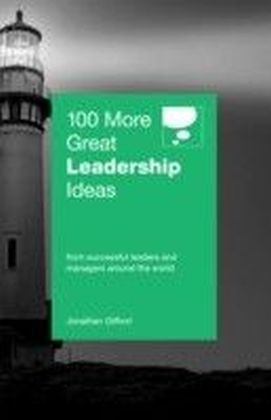 100 More Great Leadership Ideas