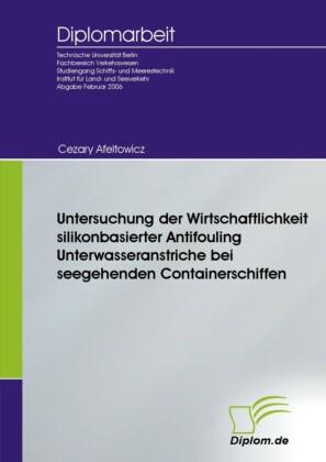 Untersuchung der Wirtschaftlichkeit silikonbasierter Antifouling Unterwasseranstriche bei seegehenden Containerschiffen