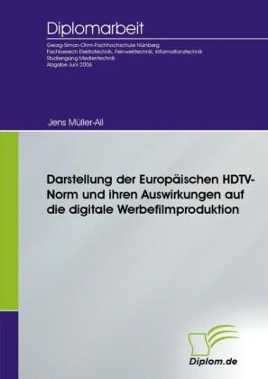 Darstellung der Europäischen HDTV-Norm und ihren Auswirkungen auf die digitale Werbefilmproduktion