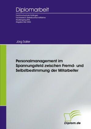 Personalmanagement im Spannungsfeld zwischen Fremd- und Selbstbestimmung der Mitarbeiter