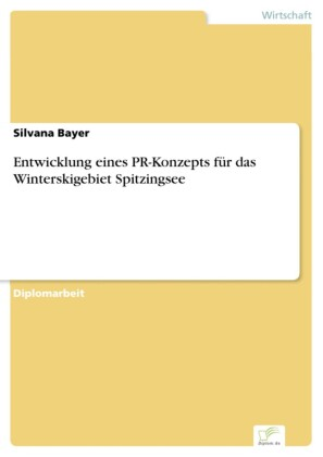 Entwicklung eines PR-Konzepts für das Winterskigebiet Spitzingsee