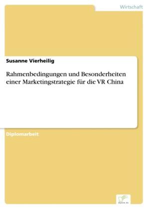 Rahmenbedingungen und Besonderheiten einer Marketingstrategie für die VR China