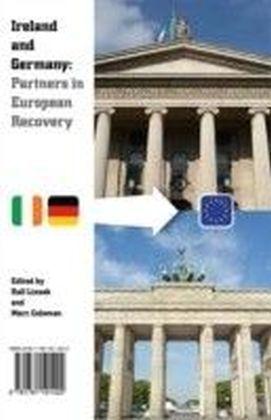 Ireland and Germany: Partners in European Recovery / Irland und Deutschland: Partner im Europaischen Aufschwung (dual language)