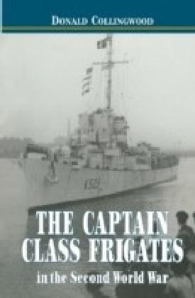Captain Class Frigates in the Second World War