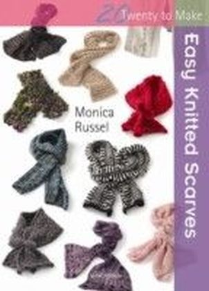 20 to Make: Easy Knitted Scarves