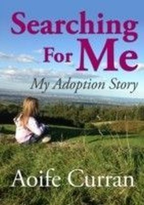 Searching For Me - My Adoption Story