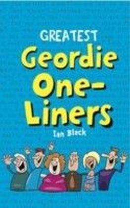 Greatest Geordie One-Liners
