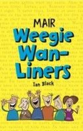 Mair Weegie Wan-Liners