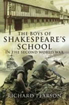 Boys of Shakespeare's School in the Second World War
