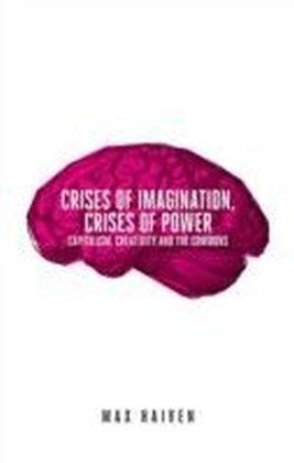 Crises of Imagination, Crises of Power