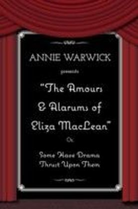 Amours & Alarums of Eliza MacLean