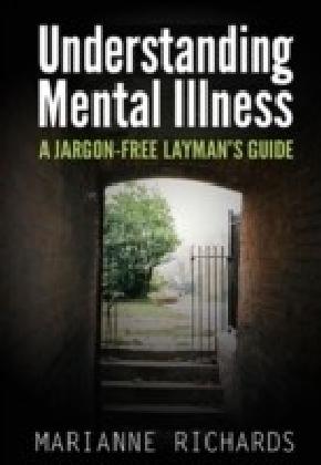 Straightforward Guide To Understanding Mental Illness