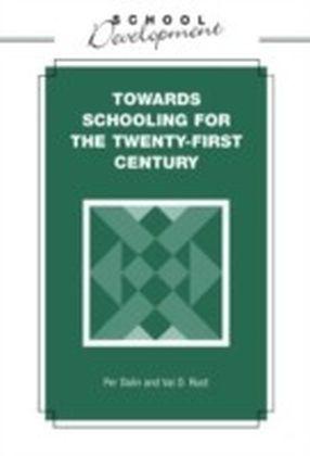 Towards Schooling for 21st Century