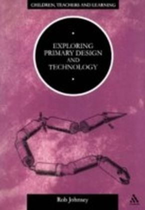 Exploring Primary Design and Technology