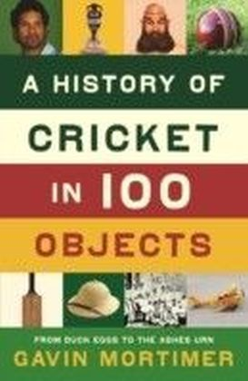 History of Cricket in 100 Objects