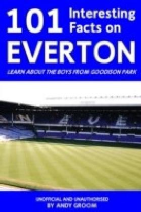 101 Interesting Facts on Everton
