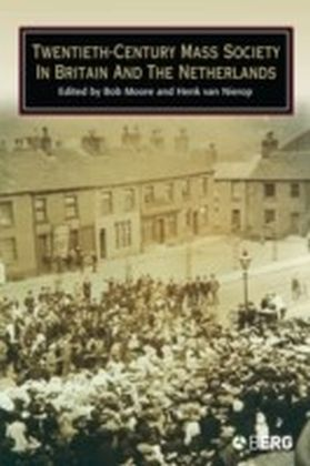 Twentieth-Century Mass Society in Britain and the Netherlands