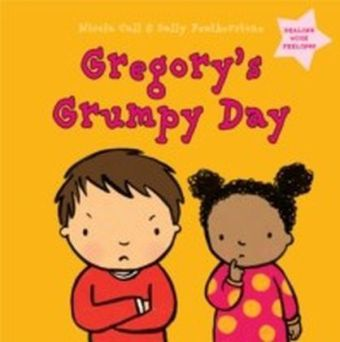 Gregory's Grumpy Day: Dealing with Feelings