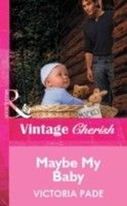 Maybe My Baby (Mills & Boon Vintage Cherish)