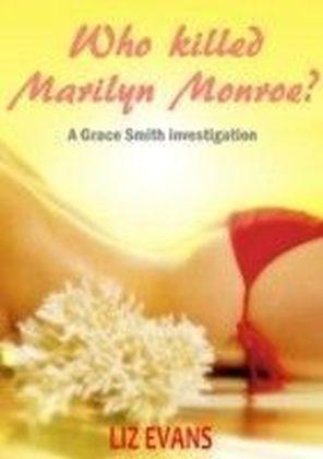 Who Killed Marilyn Monroe?
