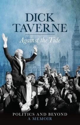 Dick Taverne: Against the Tide