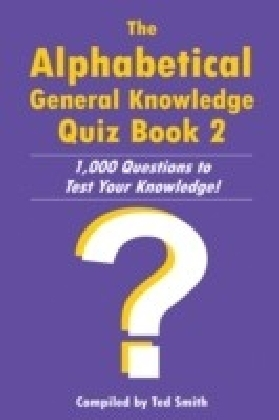 Alphabetical General Knowledge Quiz Book 2