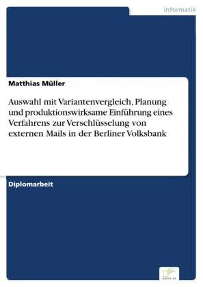 Auswahl mit Variantenvergleich, Planung und produktionswirksame Einführung eines Verfahrens zur Verschlüsselung von externen Mails in der Berliner Volksbank
