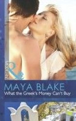 What the Greek's Money Can't Buy (Mills & Boon Modern) (The Untamable Greeks - Book 1)