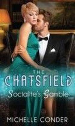 Socialite's Gamble (Mills & Boon M&B) (The Chatsfield - Book 3)