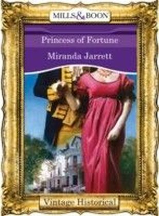 Princess of Fortune (Mills & Boon Historical) (Regency - Book 58)