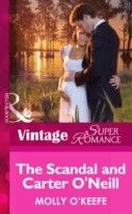Scandal and Carter O'Neill (Mills & Boon Vintage Superromance) (The Notorious O'Neills - Book 3)
