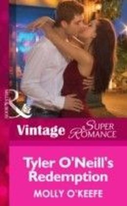 Tyler O'Neill's Redemption (Mills & Boon Vintage Superromance) (The Notorious O'Neills - Book 2)