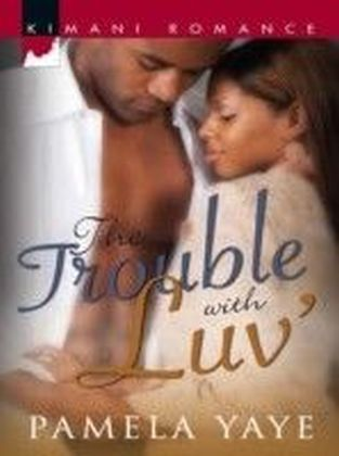 Trouble with Luv' (Mills & Boon Kimani)