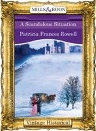 Scandalous Situation (Mills & Boon Historical)