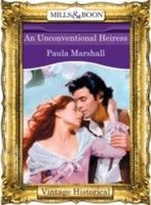 Unconventional Heiress (Mills & Boon Historical) (The Dilhorne Dynasty - Book 6)