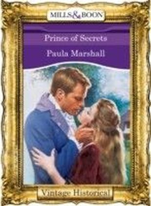 Prince of Secrets (Mills & Boon Historical) (The Dilhorne Dynasty - Book 5)