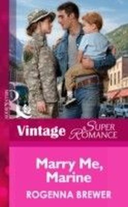 Marry Me, Marine (Mills & Boon Vintage Superromance) (In Uniform - Book 14)