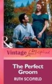 Perfect Groom (Mills & boon Vintage Love Inspired)