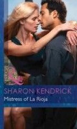 Mistress of La Rioja (Mills & Boon Modern) (Secret Passions - Book 5)