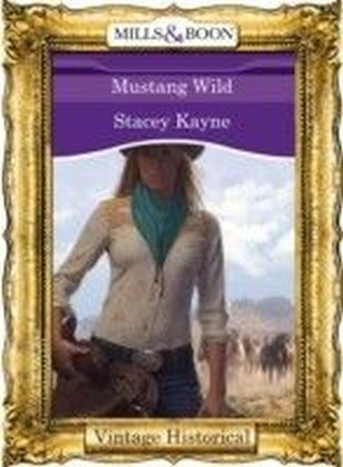 Mustang Wild (Mills & Boon Historical)
