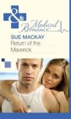 Return of the Maverick (Mills & Boon Medical)