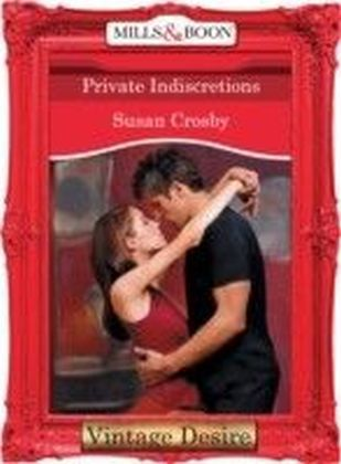 Private Indiscretions (Mills & Boon Desire) (Behind Closed Doors - Book 1)