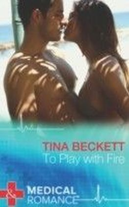 To Play with Fire (Mills & Boon Medical) (Hot Brazilian Docs! - Book 1)
