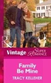 Family Be Mine (Mills & Boon Vintage Superromance) (More than Friends - Book 4)